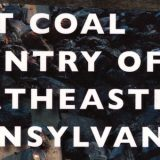 Lost Coal Country of Northeastern Pennsylvania, Lorena Beniquez
